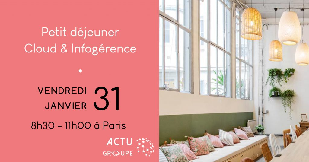 Matinale Cloud & Infogérance by Evea Cloud | vendredi 31 Janvier à Paris