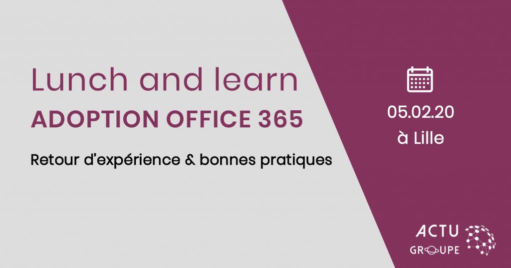 [Lunch and learn] Office 365 à Lille : retour d'expérience et bonnes pratiques