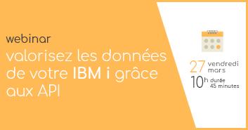 [Webinar Fabrick] Valorisez les données de votre IBM i grâce aux API.