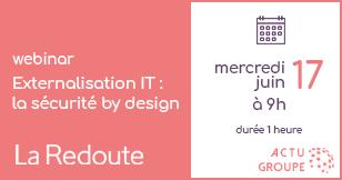 Webinar Innovation AMOA : Sécurité as a Service I Témoignage La Redoute I Mercredi 17 juin 2020 à 9h00